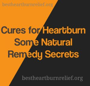 Cures for Heartburn