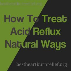 How To Treat Acid Reflux