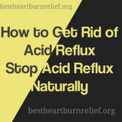 How to Get Rid of Acid Reflux